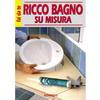 RICCO BAGNO SU  MISURA